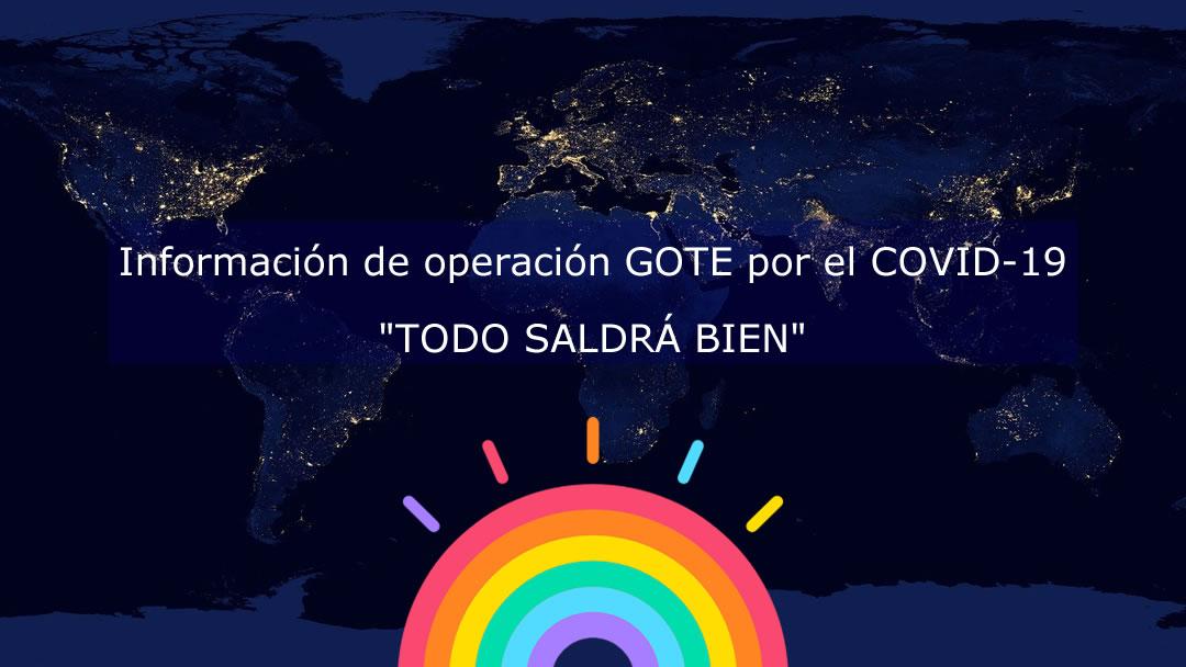 Información de operación GOTE por el COVID-19